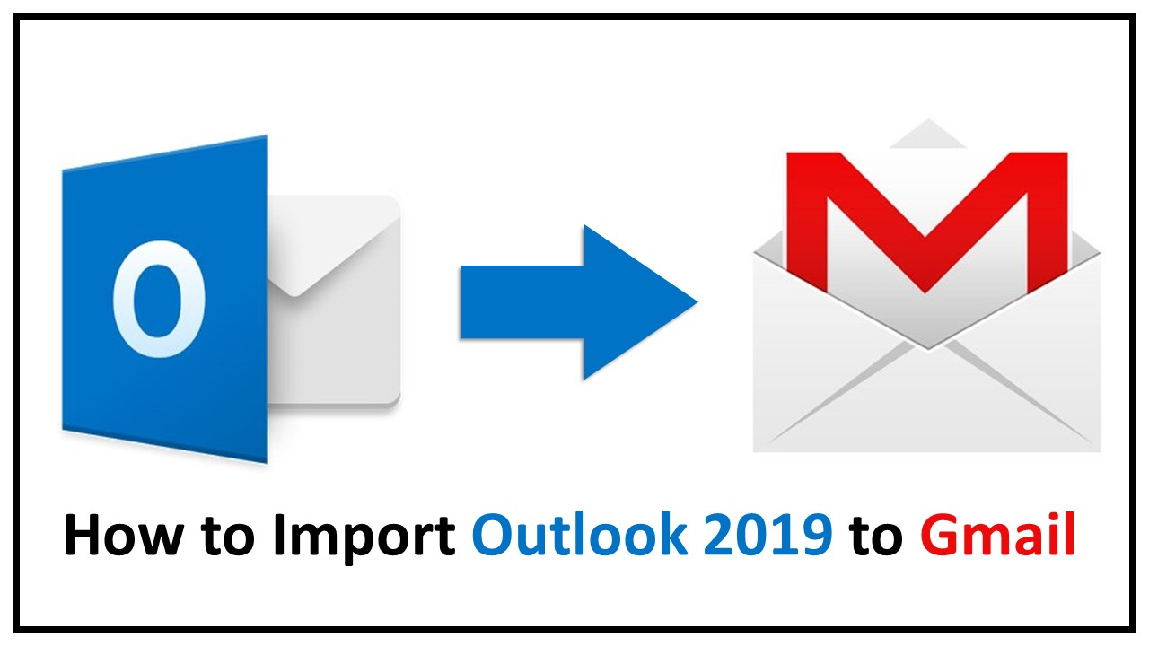 import Outlook 2019 to Gmail