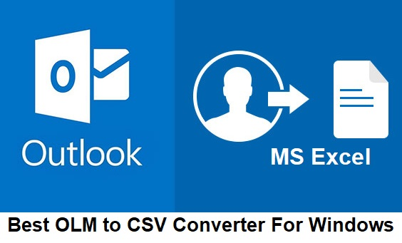 Top 5 Best OLM to CSV Converter for Windows/Mac - TechSlat